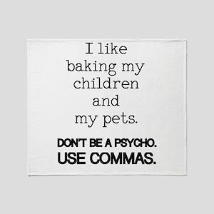 I like baking my children and my pet Throw Blanket