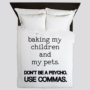 I like baking my children and my pets. Queen Duvet