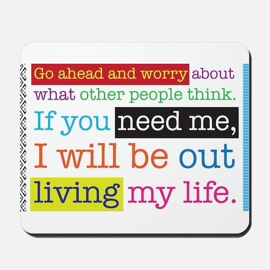 Live My Life Mousepad