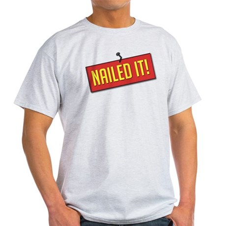 Nailed It! Light T-Shirt