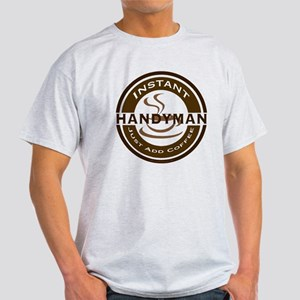 Instant Handyman Coffee Light T-Shirt