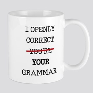 I OPENLY CORRECT YOUR GRAMMAR Mugs