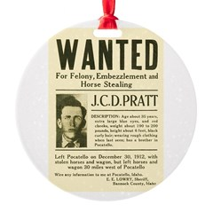 J. C. D. Pratt Wanted Ornament