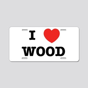 I Heart Wood Aluminum License Plate