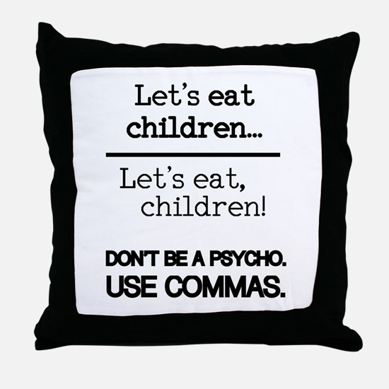 Let's eat children... Throw Pillow