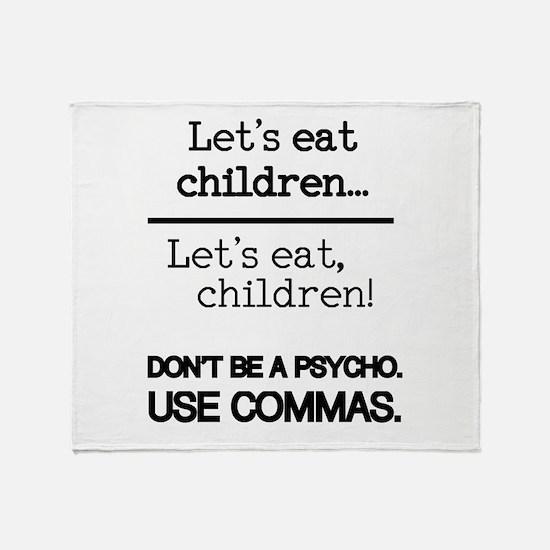 Let's eat children... Throw Blanket