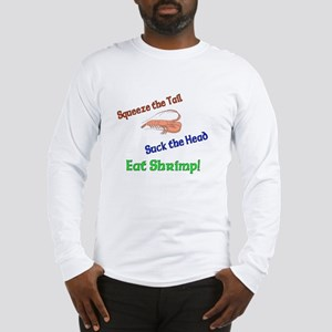 Eat Shrimp Long Sleeve T-Shirt