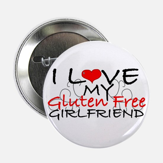 "I love my Gluten Free Girlfriend 2.25"" Button"