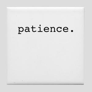 patience. Tile Coaster