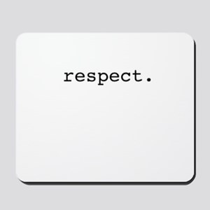 respect. Mousepad