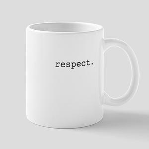 respect. Mug