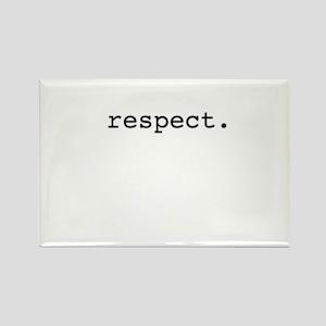 respect. Rectangle Magnet