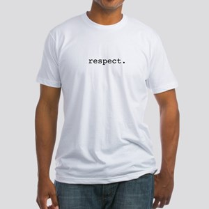 respect. Fitted T-Shirt