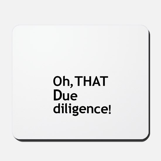 Due Diligence 2 Mousepad