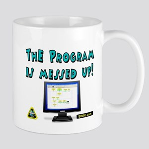 The Program Is Messed Up! Mug