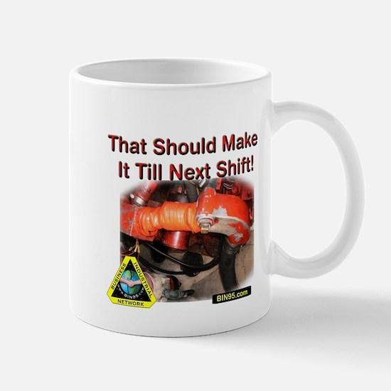 That should make it till next shift! Mug