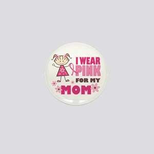 Wear Pink 4 Mom Mini Button