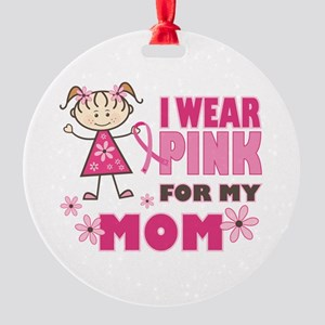 Wear Pink 4 Mom Round Ornament