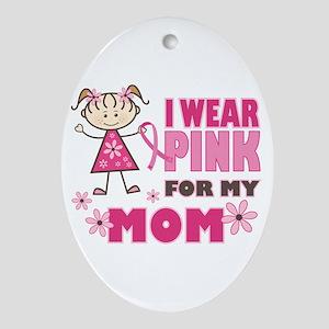 Wear Pink 4 Mom Ornament (Oval)