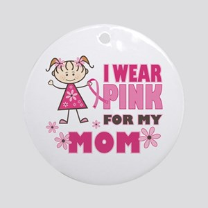 Wear Pink 4 Mom Ornament (Round)