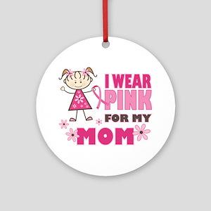 Wear Pink 4 Mom Ornament (Round)