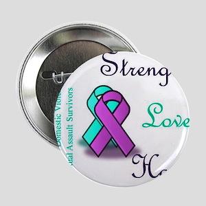 "Strength Love Hope 2.25"" Button"