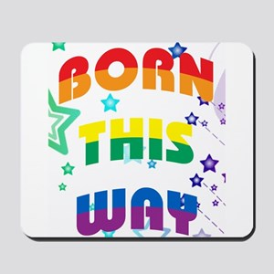 Born This Way Mousepad