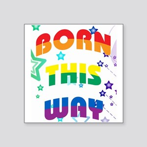"Born This Way Square Sticker 3"" x 3"""