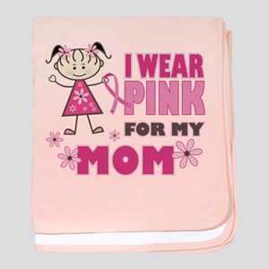 Wear Pink 4 Mom baby blanket