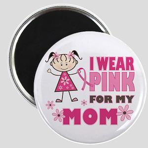 Wear Pink 4 Mom Magnet