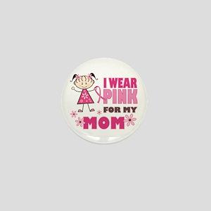 Wear Pink 4 Mom Mini Button