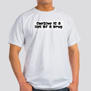 """Cocaine's A Hell Of A Drug"" Ash Grey T-Shirt"