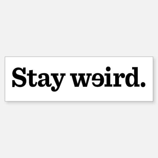 Stay Weird Sticker (Bumper)