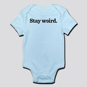 Stay Weird Infant Bodysuit