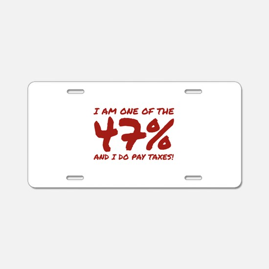 I Am One Of The 47 Percent Aluminum License Plate