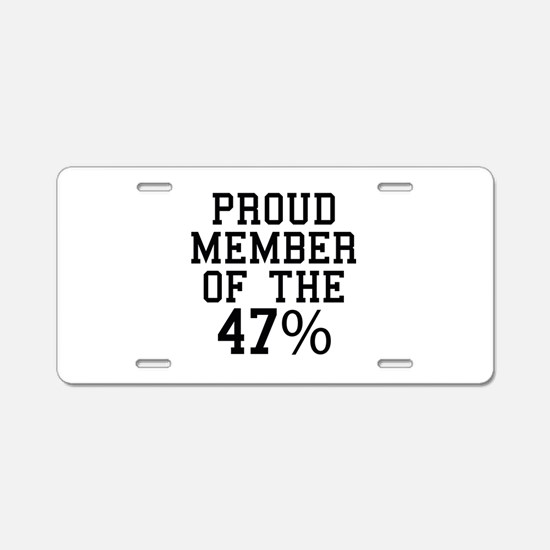 Proud Member Of The 47 Percent Aluminum License Pl