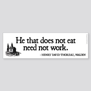 Thoreau - He that does not work... Sticker (Bumper
