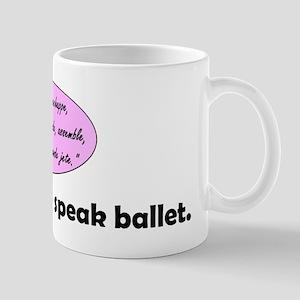 I Speak Ballet Mug