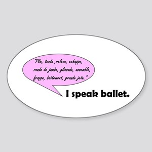 I Speak Ballet Sticker (Oval)