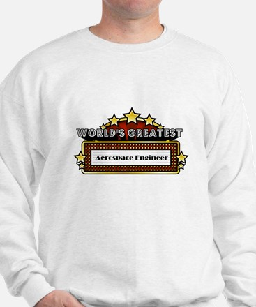 World's Greatest Aerospace Engineer Sweatshirt