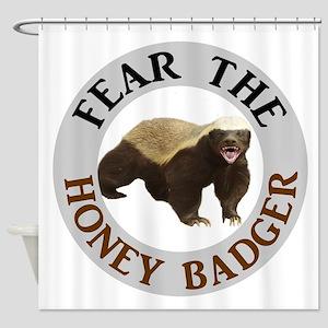 Honey Badger Fear Shower Curtain