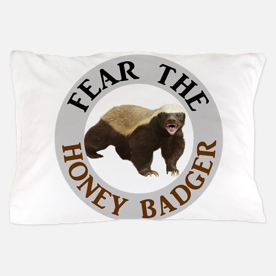 Honey Badger Fear Pillow Case