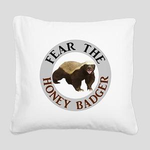 Honey Badger Fear Square Canvas Pillow