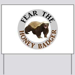 Honey Badger Fear Yard Sign