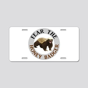 Honey Badger Fear Aluminum License Plate