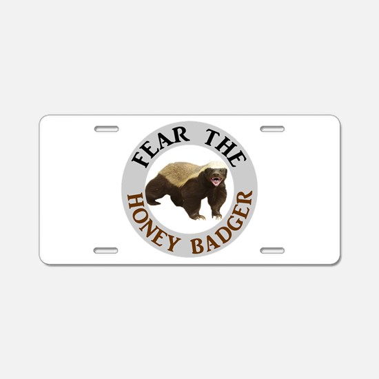 Honey Badger Fear Aluminum License Plate