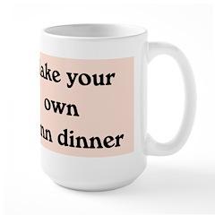 Make Your Own Damn Dinner Large Mug