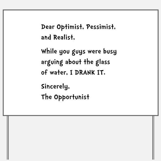 Opportunist Yard Sign