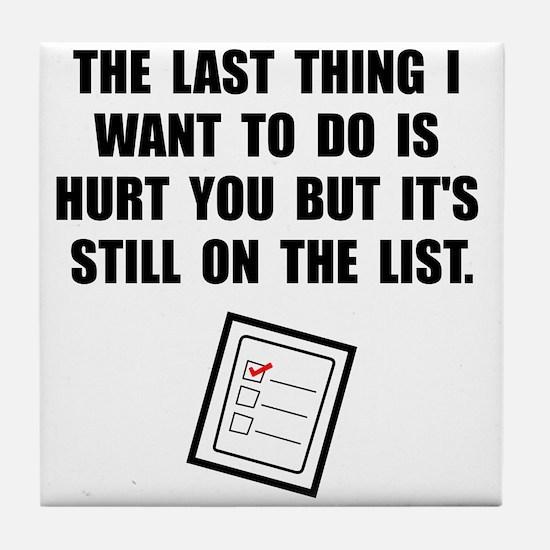 Hurt You List Tile Coaster