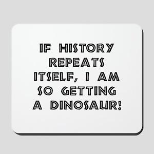 History Repeats Dinosaur Mousepad